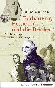 Cover-Bild zu Hesse, Helge: Barbarossa, Botticelli und die Beatles (eBook)