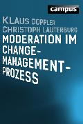 Cover-Bild zu Doppler, Klaus: Moderation im Change-Management-Prozess (eBook)