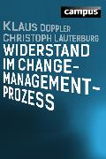 Cover-Bild zu Lauterburg, Christoph: Widerstand im Change-Management-Prozess (eBook)
