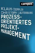 Cover-Bild zu Doppler, Klaus: Prozessorientiertes Projektmanagement (eBook)