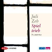 Cover-Bild zu Zeh, Juli: Spieltrieb (Audio Download)