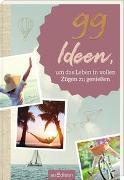 Cover-Bild zu 99 Ideen, um das Leben in vollen Zügen zu genießen