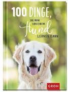 Cover-Bild zu 100 Dinge, die man von einem Hund lernen kann