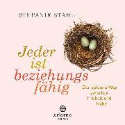 Cover-Bild zu Stahl, Stefanie: Jeder ist beziehungsfähig (Audio Download)