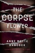 Cover-Bild zu Hancock, Anne Mette: The Corpse Flower (eBook)