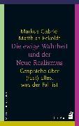 Cover-Bild zu Gabriel, Markus: Die ewige Wahrheit und der Neue Realismus (eBook)