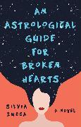 Cover-Bild zu Zucca, Silvia: An Astrological Guide for Broken Hearts (eBook)