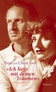 """Cover-Bild zu Goll, Claire: """"Ich liege mit deinen Träumen"""""""