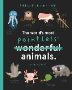 Cover-Bild zu Bunting, Philip: The World's Most Pointless Animals: Or Are They?