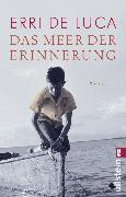 Cover-Bild zu De Luca, Erri: Das Meer der Erinnerung (eBook)