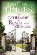 Cover-Bild zu Das Geheimnis des Rosenzimmers von Peters, Pauline