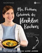 Cover-Bild zu Both-Peckham, Karina: Mrs. Peckhams Geheimnis des flexiblen Kochens
