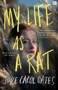 Cover-Bild zu Oates, Joyce Carol: My Life as a Rat (eBook)