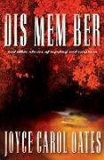 Cover-Bild zu Oates, Joyce Carol: Dis Mem Ber (eBook)