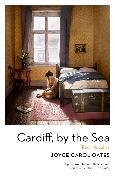 Cover-Bild zu Oates, Joyce Carol: Cardiff, by the Sea (eBook)