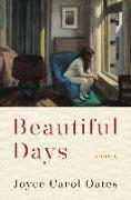 Cover-Bild zu Oates, Joyce Carol: Beautiful Days (eBook)