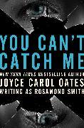 Cover-Bild zu Oates, Joyce Carol: You Can't Catch Me (eBook)