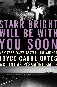 Cover-Bild zu Oates, Joyce Carol: Starr Bright Will Be with You Soon (eBook)