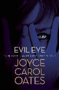 Cover-Bild zu Oates, Joyce Carol: Evil Eye (eBook)