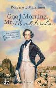 Cover-Bild zu Good Morning, Mr. Mendelssohn