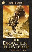 Cover-Bild zu Koch, Boris: Der Drachenflüsterer - Das Verlies der Stürme (eBook)
