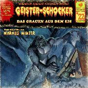 Cover-Bild zu Winter, Markus: Geister-Schocker, Folge 22: Das Grauen aus dem Eis (Audio Download)