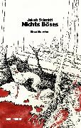 Cover-Bild zu Schmidt, Jakob: Nichts Böses (eBook)