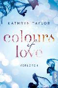 Cover-Bild zu Taylor, Kathryn: Colours of Love - Verloren (eBook)