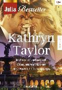 Cover-Bild zu Taylor, Kathryn: Julia Bestseller Band 185 (eBook)