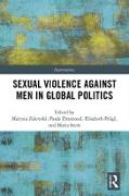 Cover-Bild zu Zalewski, Marysia (Hrsg.): Sexual Violence Against Men in Global Politics (eBook)