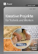 Cover-Bild zu Kreative Projekte für Technik und Werken von Sautter, Helga