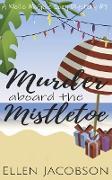 Cover-Bild zu Murder Aboard the Mistletoe (A Mollie McGhie Cozy Sailing Mystery, #7) (eBook)