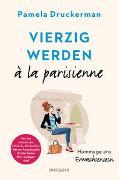 Cover-Bild zu Vierzig werden à la parisienne