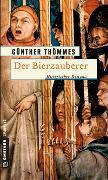 Cover-Bild zu Der Bierzauberer von Thömmes, Günther