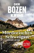 Cover-Bild zu Der Bozen-Krimi: Mörderisches Schweigen - Gegen die Zeit von Falcone, Corrado