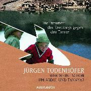 Cover-Bild zu Wer weint schon um Abdul und Tanaya? (Audio Download) von Todenhöfer, Jürgen