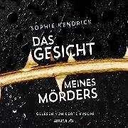 Cover-Bild zu Das Gesicht meines Mörders (Audio Download) von Kendrick, Sophie