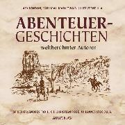 Cover-Bild zu Abenteuergeschichten weltberühmter Autoren (Audio Download) von Diverse