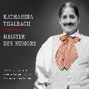Cover-Bild zu Katharina Thalbach trifft die Meister des Humors (Audio Download) von Diverse