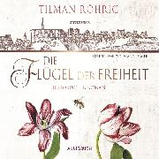 Cover-Bild zu Die Flügel der Freiheit (Audio Download) von Röhrig, Tilman