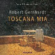 Cover-Bild zu Toscana Mia (Audio Download) von Gernhardt, Robert