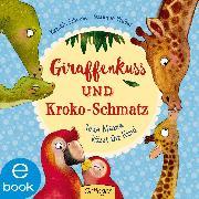 Cover-Bild zu Weber, Susanne: Giraffenkuss und Kroko-Schmatz (eBook)