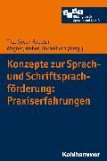 Cover-Bild zu Hasselhorn, Marcus (Reihe Hrsg.): Konzepte zur Sprach- und Schriftsprachförderung: Praxiserfahrungen (eBook)