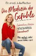 Cover-Bild zu Fischer, Julia: Die Medizin der Gefühle (eBook)