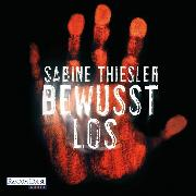 Cover-Bild zu Thiesler, Sabine: Bewusstlos (Audio Download)