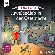Cover-Bild zu Ben & Lasse - Juwelendieb in der Osternacht (Audio Download) von Voß, Harry