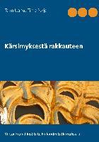 Cover-Bild zu Kärsimyksestä rakkauteen von Purjo, Timo (Hrsg.)