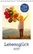 Cover-Bild zu Lebensglück-Kalender 2022