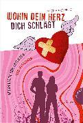 Cover-Bild zu Minte, Gwyneth: Wohin dein Herz dich schlägt (eBook)