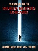 Cover-Bild zu von Goethe, Johann Wolfgang: Wilhelm Meisters Lehrjahre (eBook)